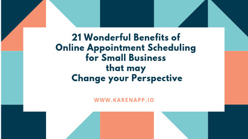 21 Wonderful Benefits of Online Appointment Scheduling for Small Business