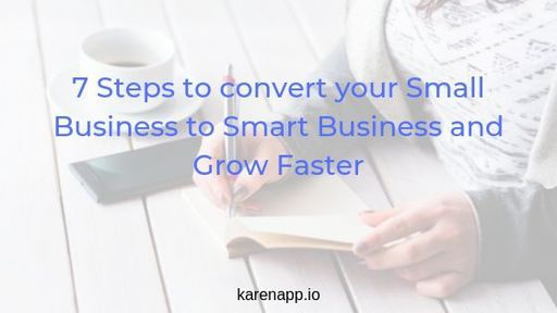 7 Steps to convert your Small Business to Smart Business and Grow Faster