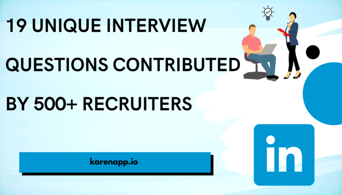 19 Unique Interview Questions contributed by 500+ recruiters